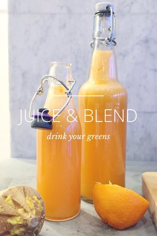 JUICE & BLEND drink your greens