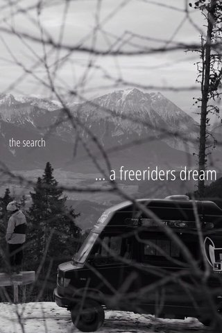 ... a freeriders dream the search