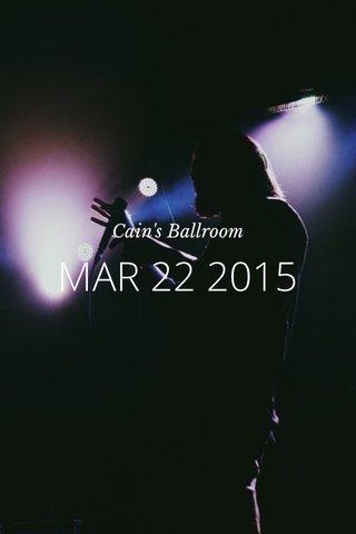 MAR 22 2015 Cain's Ballroom