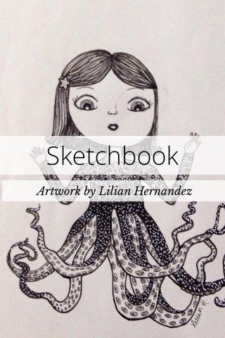 Sketchbook Artwork by Lilian Hernandez