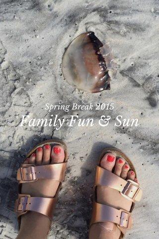 Family Fun & Sun Spring Break 2015