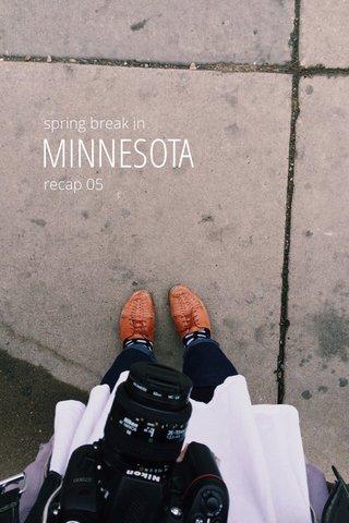 MINNESOTA spring break in recap 05