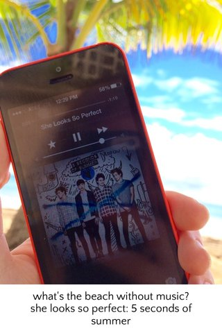 what's the beach without music? she looks so perfect: 5 seconds of summer