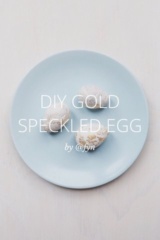 DIY GOLD SPECKLED EGG by @fyn