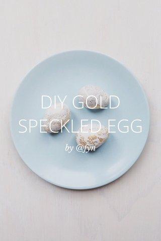 DIY GOLD SPECKLED EGG by @fyn