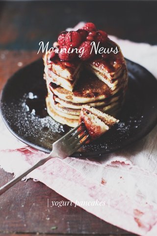 Morning News | yogurt pancakes |