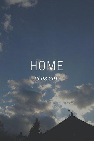 HOME 26.03.2015