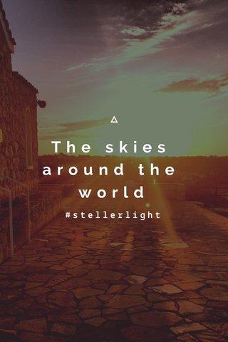 The skies around the world #stellerlight