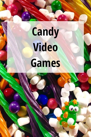 Candy Video Games