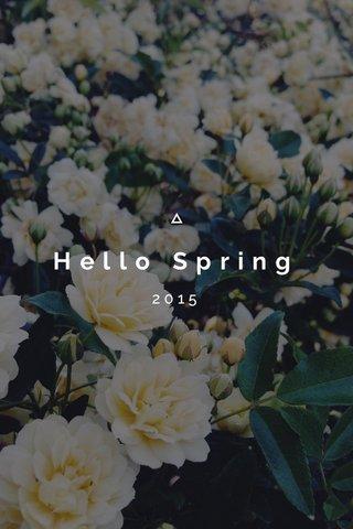 Hello Spring 2015