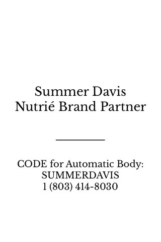Summer Davis Nutrié Brand Partner CODE for Automatic Body: SUMMERDAVIS 1 (803) 414-8030