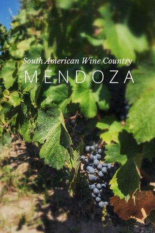 MENDOZA South American Wine Country