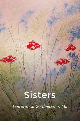 Sisters Ventura, Ca & Gloucester, Ma