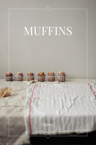 MUFFINS  Story 