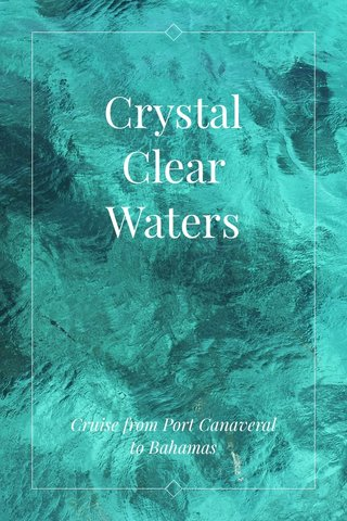 Crystal Clear Waters Cruise from Port Canaveral to Bahamas