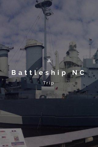 Battleship NC Trip