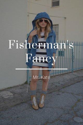 Fisherman's Fancy Mr. Kate