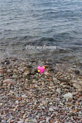 💖 Flow my Dream