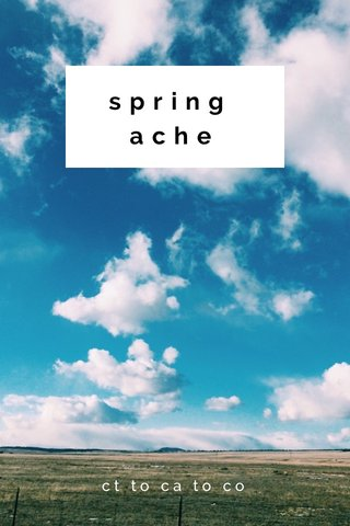 spring ache ct to ca to co