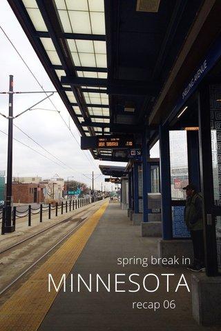 MINNESOTA spring break in recap 06