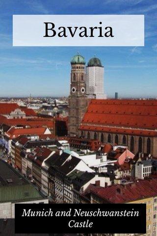 Bavaria Munich and Neuschwanstein Castle