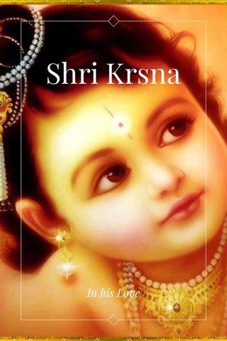 Shri Krsna In his Love