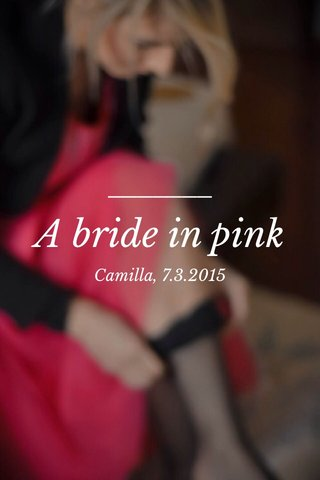 A bride in pink Camilla, 7.3.2015