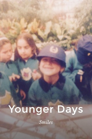 Younger Days Smiles