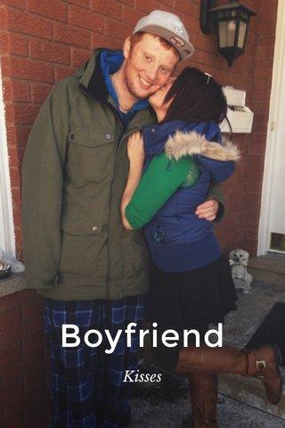 Boyfriend Kisses