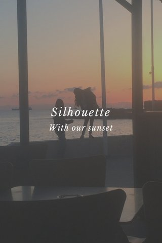 Silhouette With our sunset
