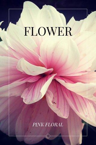 FLOWER PINK FLORAL