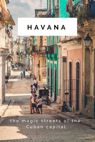 HAVANA the magic streets of the Cuban capital