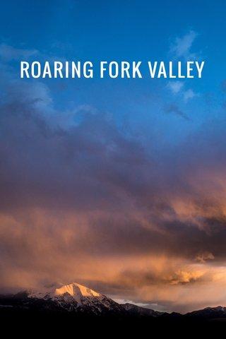 ROARING FORK VALLEY