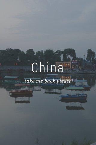 China take me back please