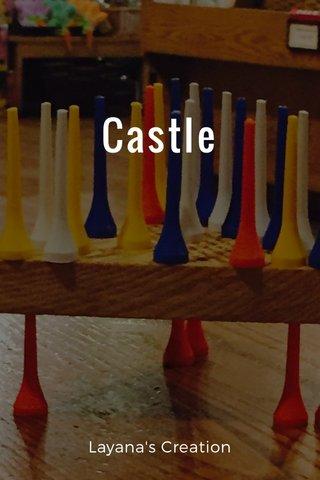 Castle Layana's Creation