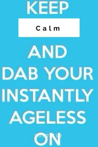 Calm SUBTITLE