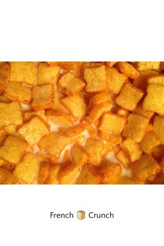 French 🍞 Crunch