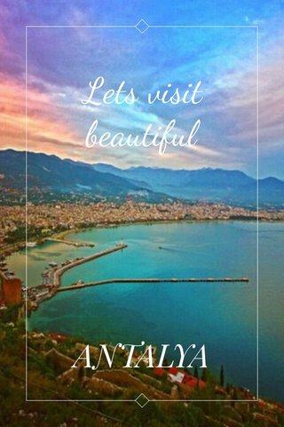 Lets visit beautiful ANTALYA