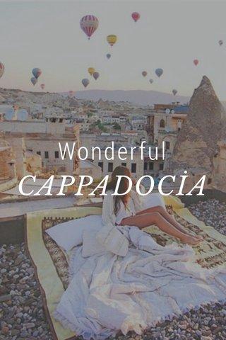 Wonderful CAPPADOCİA