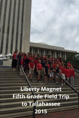 Liberty Magnet Fifth Grade Field Trip to Tallahassee 2015