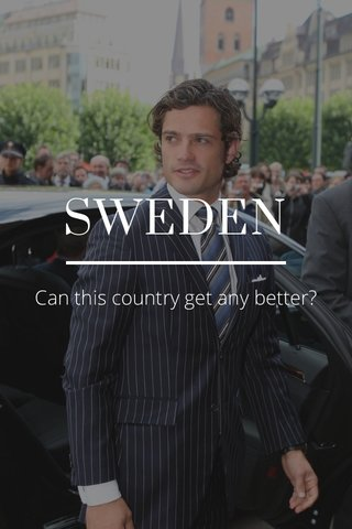 SWEDEN Can this country get any better?