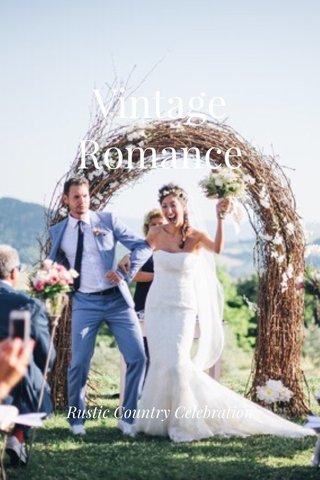 Vintage Romance Rustic Country Celebration