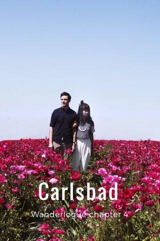 Carlsbad Wanderlogue chapter 4