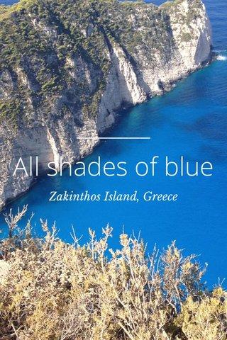 All shades of blue Zakinthos Island, Greece
