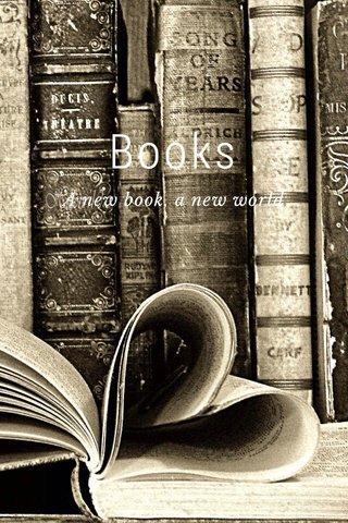 Books A new book, a new world
