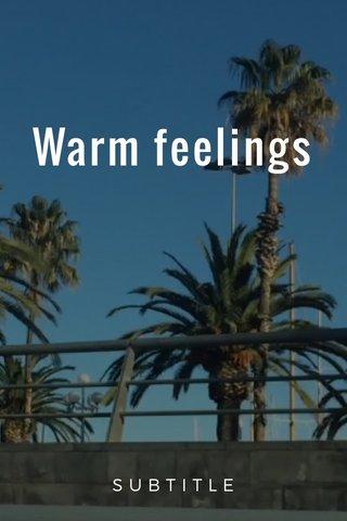 Warm feelings SUBTITLE