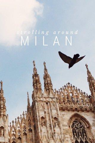 MILAN strolling around