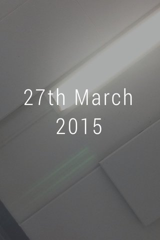 27th March 2015