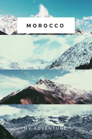 MOROCCO MY ADVENTURE