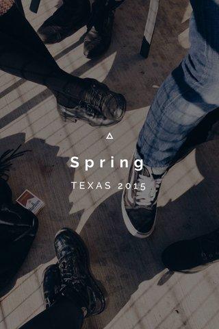 Spring TEXAS 2015